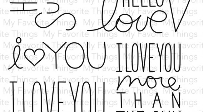 I Love You More Stamps for My Favorite Things – mftstamps.com