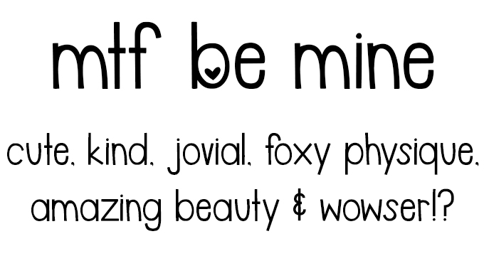 MTF Be Mine – new font!!