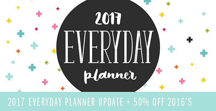 2017 Everyday Planner UPDATE + 50% OFF 2016