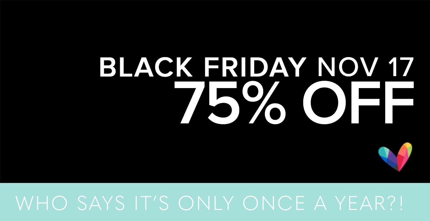 BLACK FRIDAY MY WAY AGAIN – 75% OFF