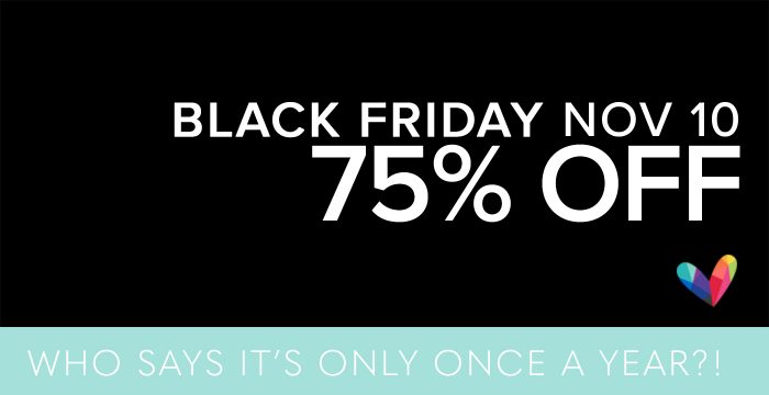 BLACK FRIDAY MY WAY – 75% OFF
