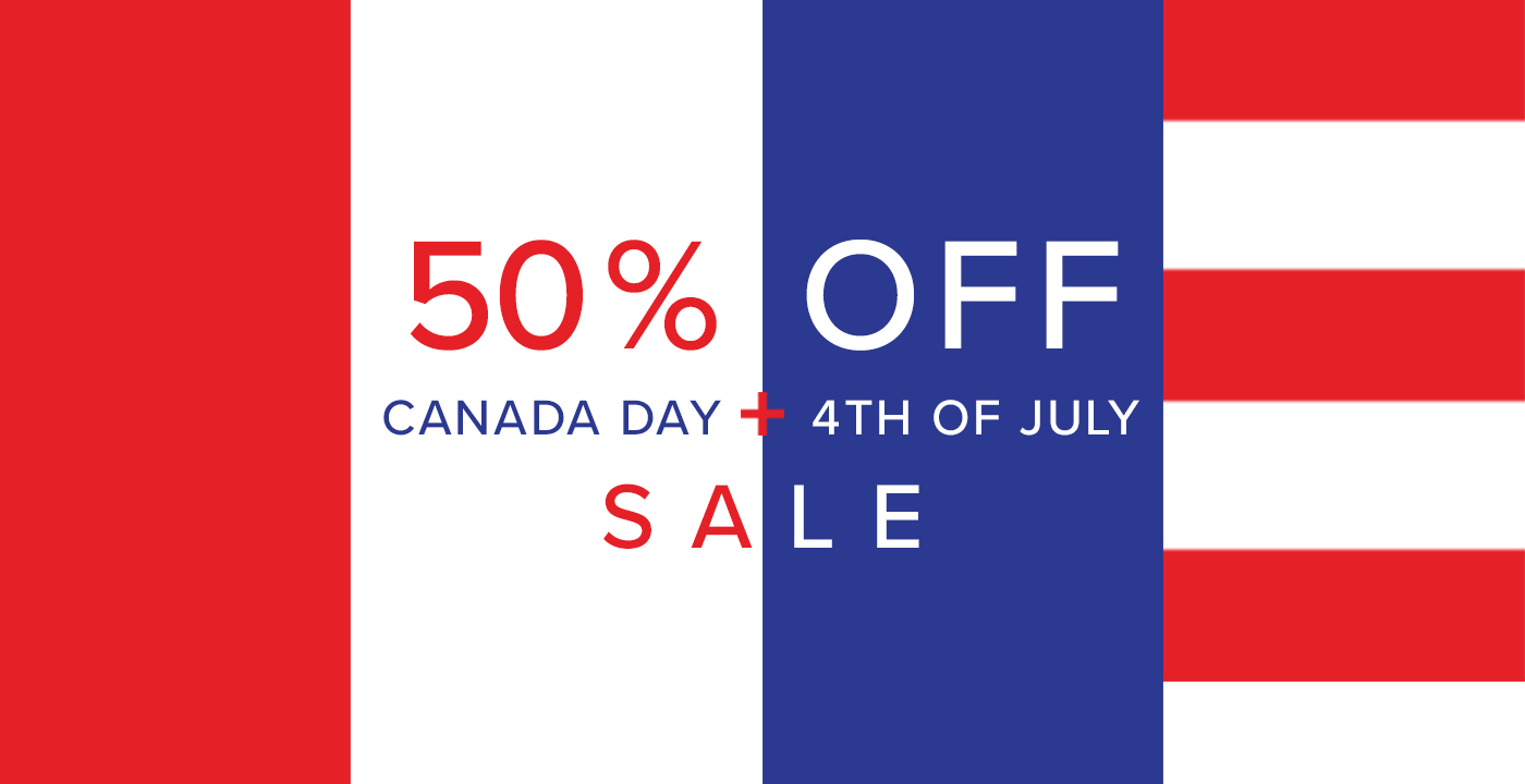 50% OFF SALE ON NOW – HAPPY CANADA DAY + 4TH OF JULY